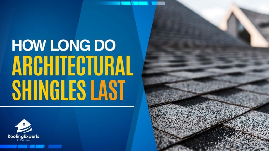 How Long Do Architectural Shingles Last