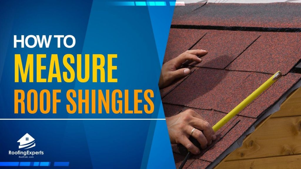 How To Measure For Roofing Shingles