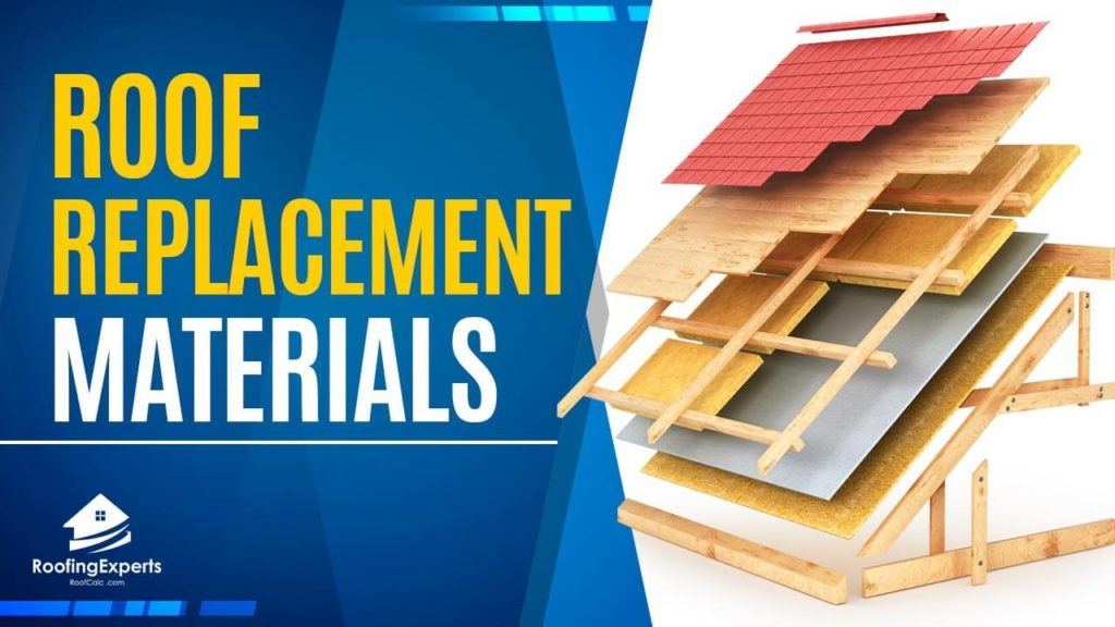Materials Needed For Roof Replacement