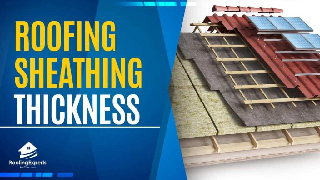 Roofing Sheathing Thickness Here's What You Need To Know