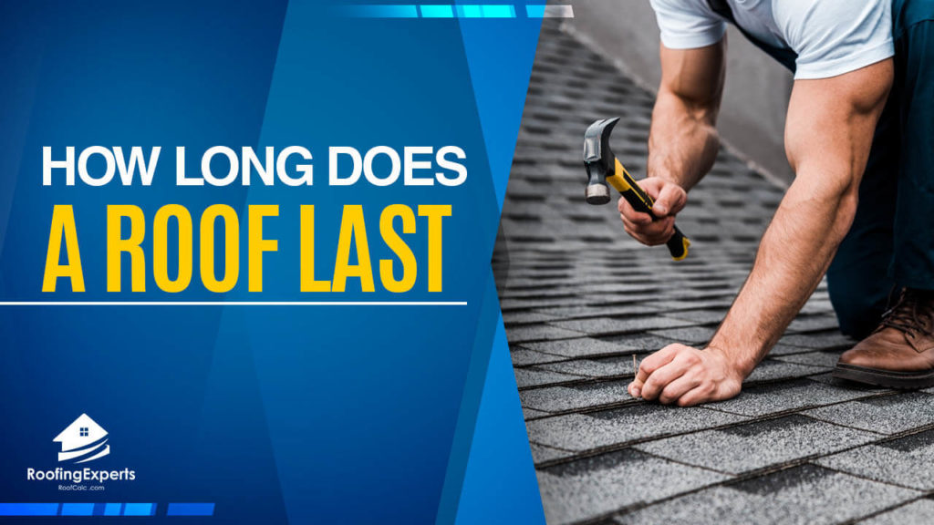 how long does roof last explained