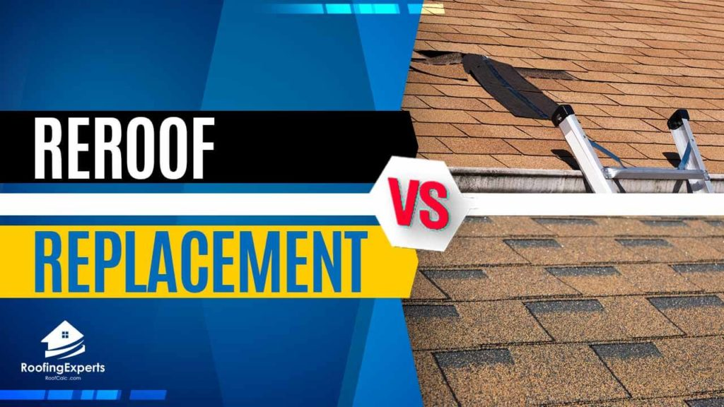 reroofing vs roof replacement
