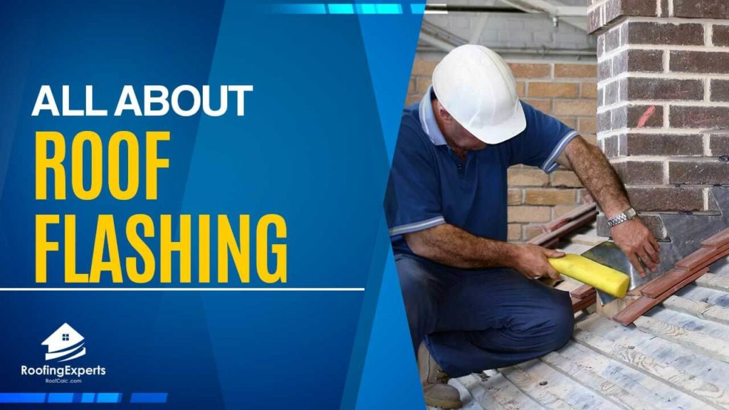 all about roof flashing