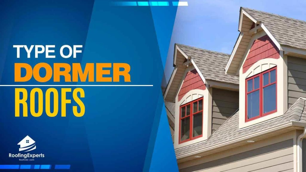types of dormers roofs